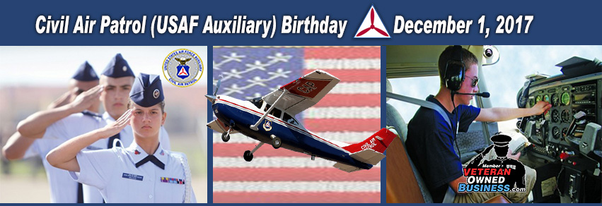 Happy Birthday to The Civil Air Patrol (USAF Auxiliary) December 1, 2017