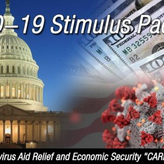 "COVID-19 Stimulus Package: (Coronavirus Aid Relief and Economic Security ""Cares"" Act)"